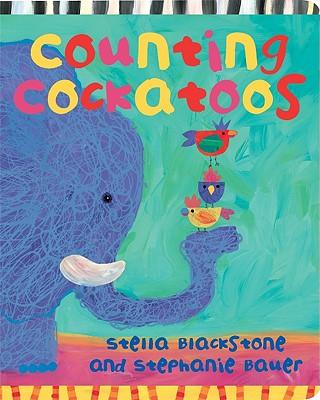 Counting Cockatoos By Blackstone, Stella/ Bauer, Stephanie (ILT)
